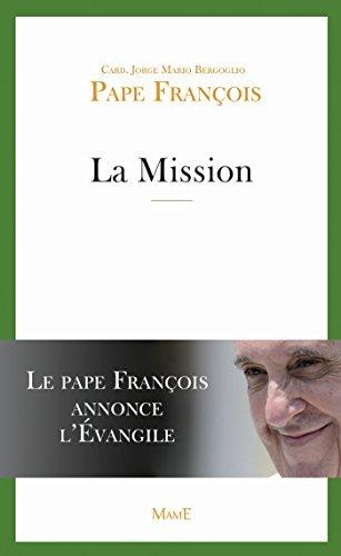 La Mission : Le Pape François annonce lÉvangile  by  pape François