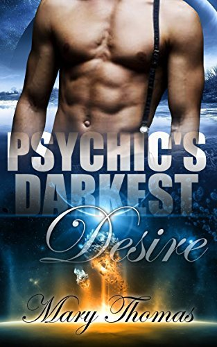 ROMANCE: Psychics Darkest Desire (Pregnancy Shifter Romance) Mary Thomas