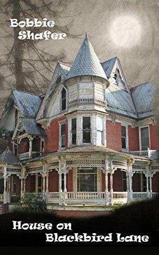 House on Blackbird Lane  by  Bobbie Shafer