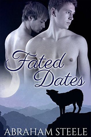 Fated Dates (Paranormal Gay Romance) Abraham Steele