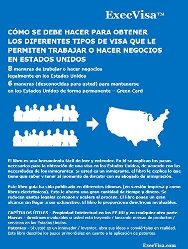 ExecVisa: Español - 6 maneras para mantenerse en los EE.UU de forma permanente (Green Card) - 8 maneras de trabajar o hacer negocios legalmente en los EE.UU  by  Execvisa