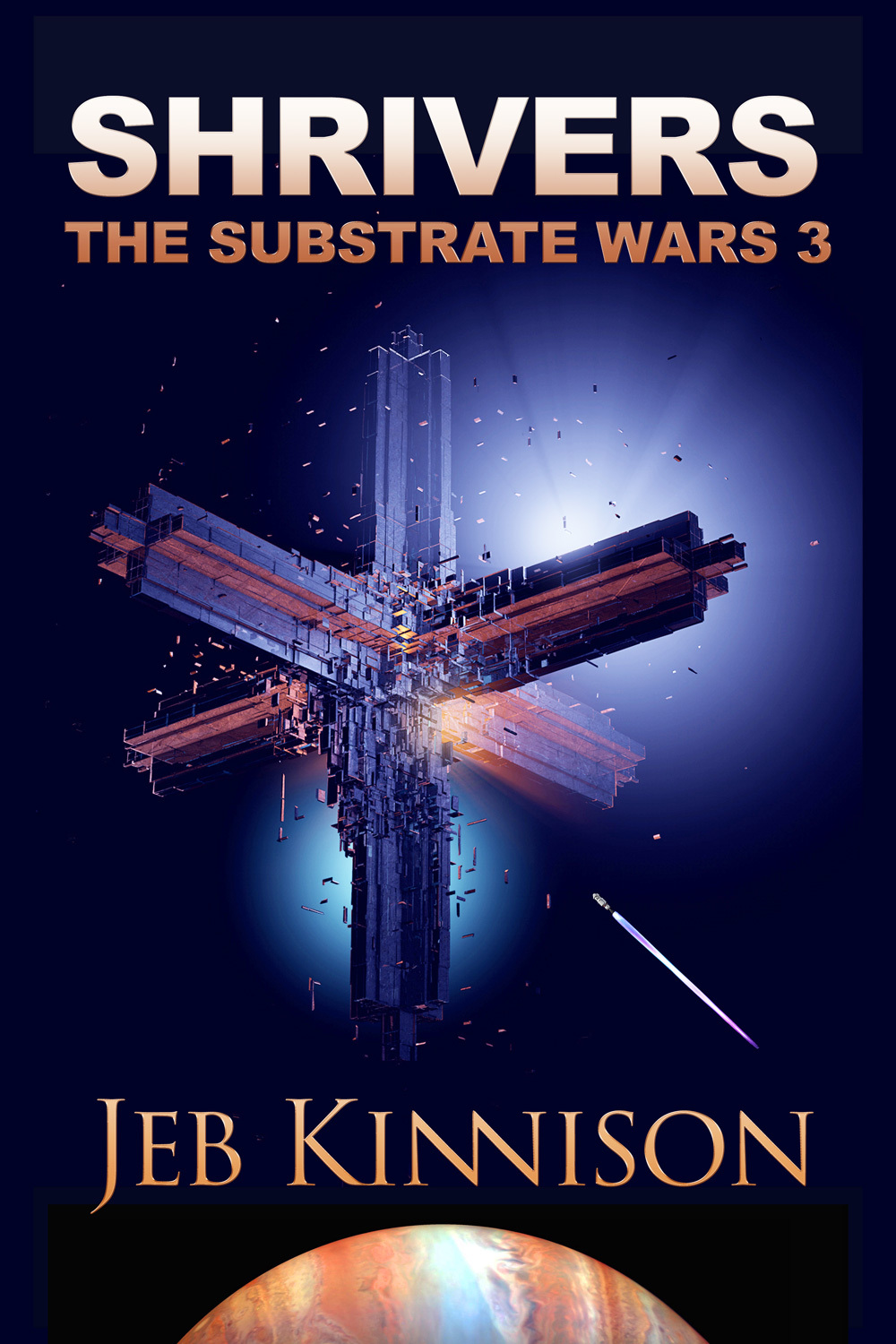 Shrivers (The Substrate Wars 3) Jeb Kinnison