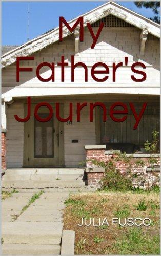 My Fathers Journey  by  Julia Fusco