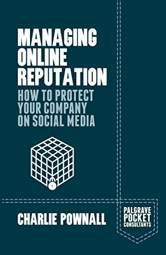 Managing Online Reputation: How to Protect Your Company on Social Media  by  Charlie Pownall