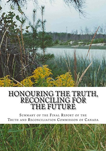 Honouring the Truth, Reconciling for the Future: Summary of the Final Report of the Truth and Reconciliation Commission of Canada Murray Sinclair