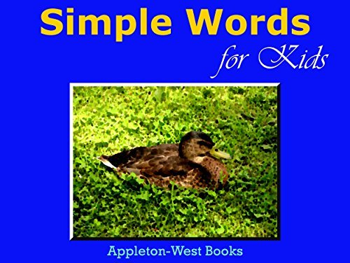 Simple Words for Kids [Fun Animal Book for Kids, Ages 3-5]: 17 Words of Happiness Appleton-West Books