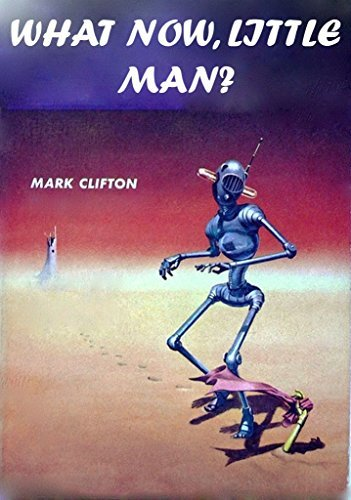 What Now, Little Man?  by  Mark Clifton