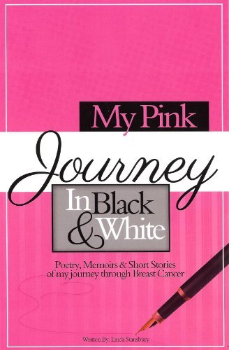 My Pink Journey In Black and White  by  Linda Stansbury