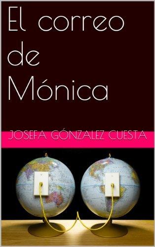 El correo de Mónica  by  Josefa González Cuesta