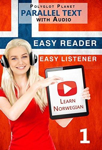Norwegian Easy Reader | Easy Listener | Parallel Text: Learn Norwegian Audio Course No. 1 (Norwegian Easy Reader | Easy Listener | Easy Learning)  by  Polyglot Planet