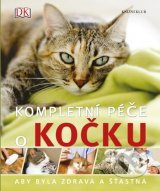 Kompletní péče o kočku - aby byla zdravá a šťastná Kim Dennis-Bryan