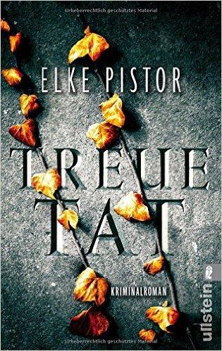 Treuetat (Ein Verena-Irlenbusch-Krimi 2)  by  Elke Pistor