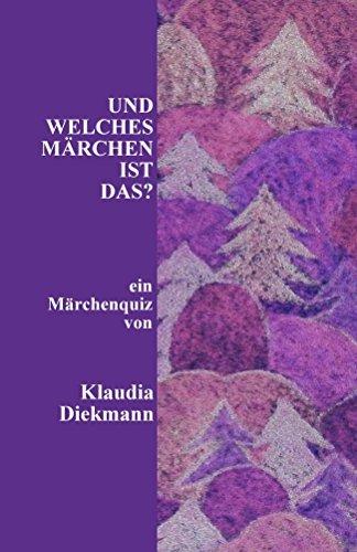 Und welches Maerchen ist das?: zweites Märchenquiz (Mein Maerchenquiz 2) Klaudia Diekmann