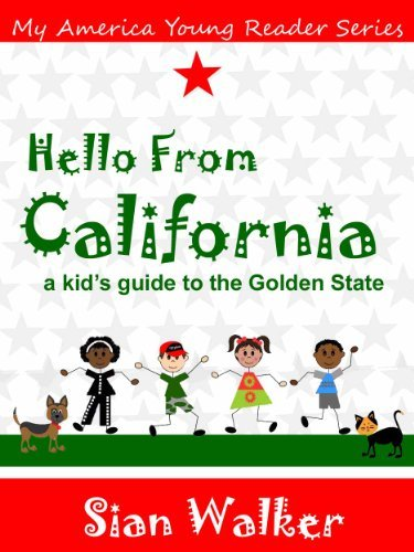 Hello From California: A Kids Guide To The Golden State Sian Walker
