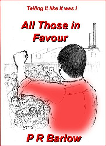 All Those In Favour  by  P R Barlow