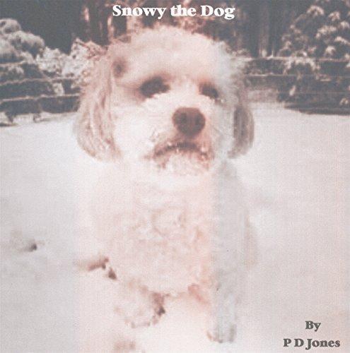 Snowy the Dog  by  P D Jones