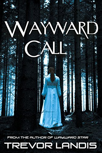 Wayward Call  by  Trevor Landis