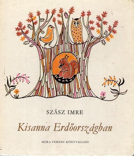 Kisanna Erdőországban Imre Szász