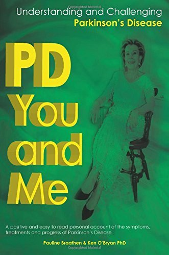 PD You and Me: Understanding and Challenging Parkinsons Disease  by  Pauline Braathen