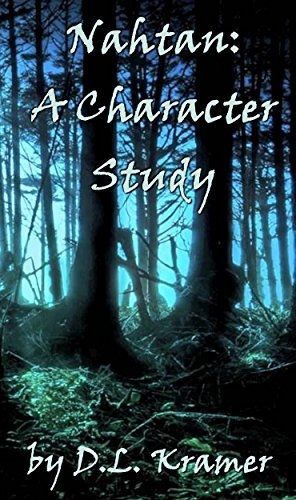 Nahtan: A Character Study (The Herridon Chronicles Characters Book 1) D.L. Kramer