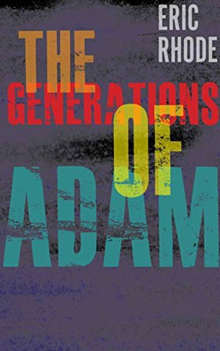 The Generations of Adam  by  Eric Rhode