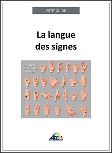 La langue des signes: Apprendre à communiquer avec les sourds et les malentendants (Petit guide t. 221)  by  Petit Guide