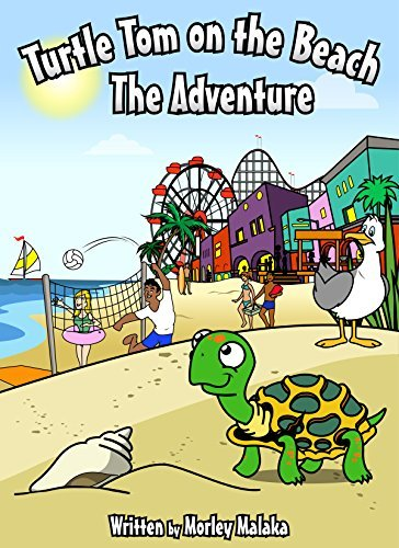 Turtle Tom on the Beach: The Adventure (Turtle Tom Adventures Book 6)  by  Morley Malaka