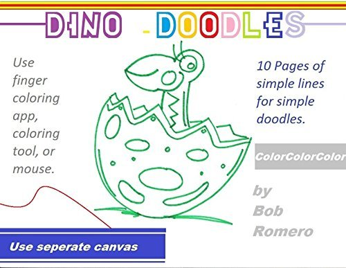 Dino-Doodles: Simple Lines For Simple Doodles  by  Robert Romero