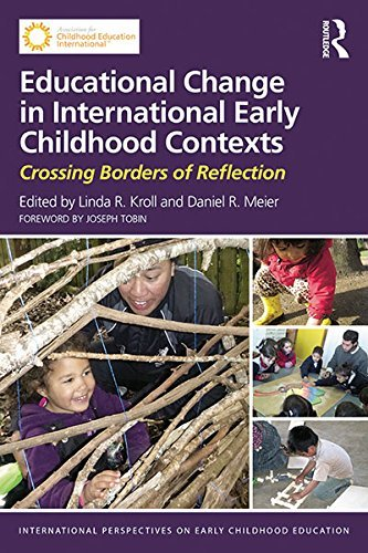 Educational Change in International Early Childhood Contexts: Crossing Borders of Reflection  by  Linda Kroll