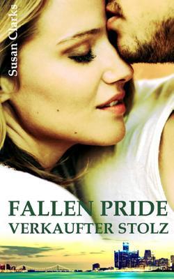 Fallen Pride: Verkaufter Stolz  by  Susan Clarks