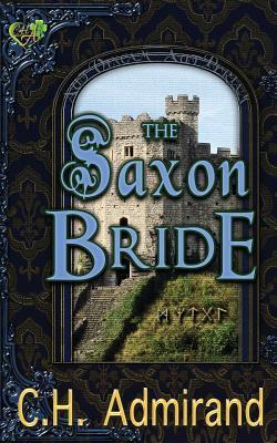 The Saxon Bride C H Admirand