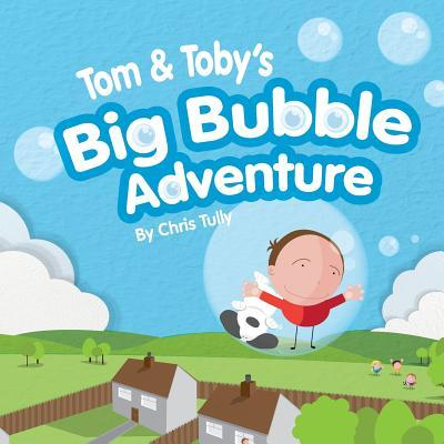 Tom and Tobys Big Bubble Adventure MR Chris Tully