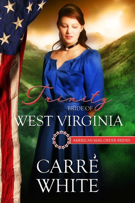 Trinity: Bride of West Virginia (Amercan Mail-Order Bride #35) Carré White