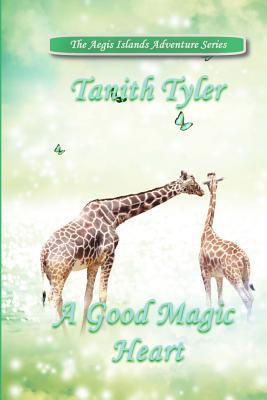 A Good Magic Heart Tanith Nicole Tyler