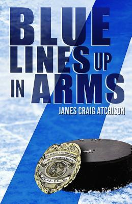 Blue Lines Up in Arms James Craig Atchison