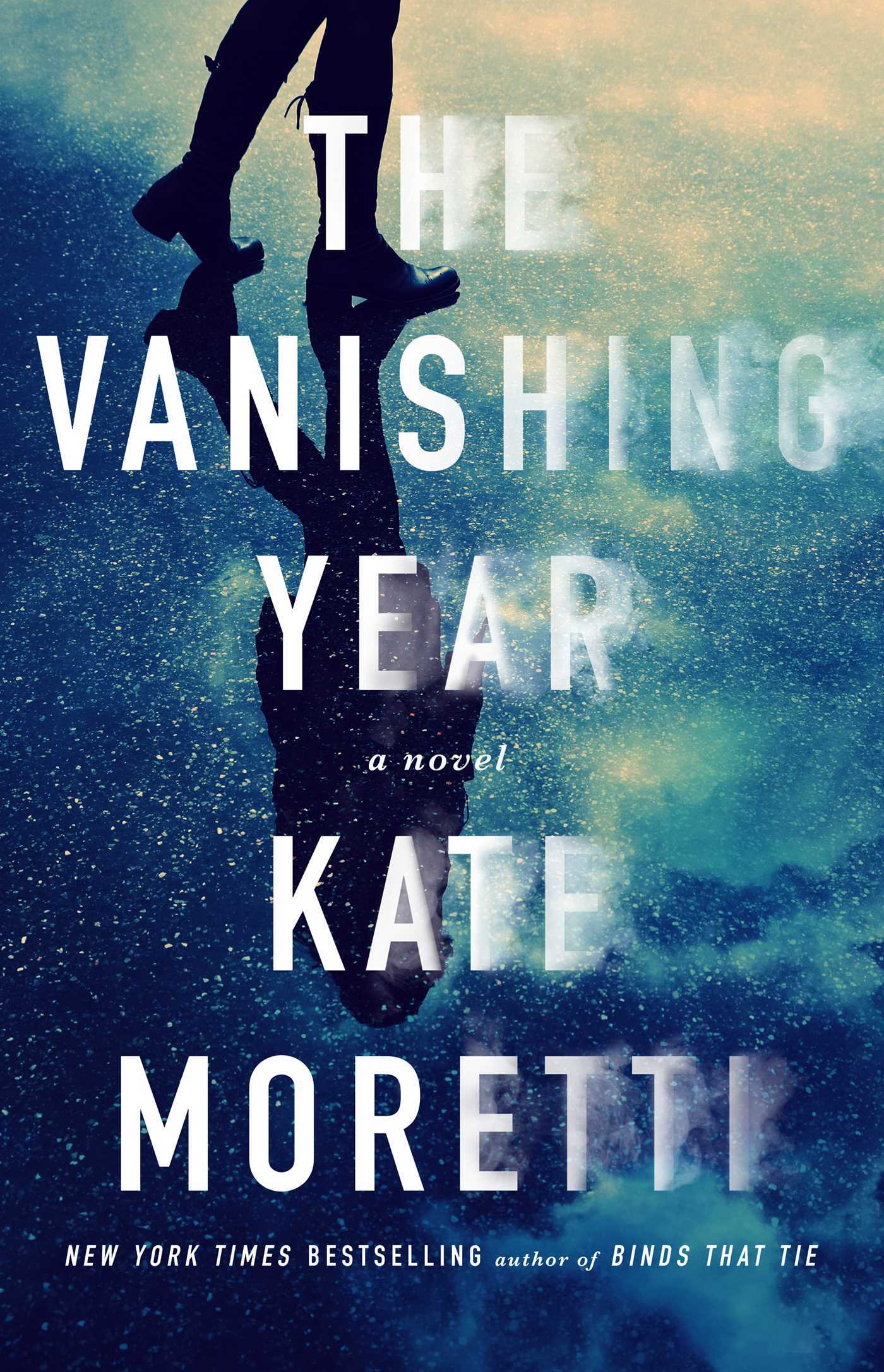 The Vanishing Year: A Novel  by  Kate Moretti