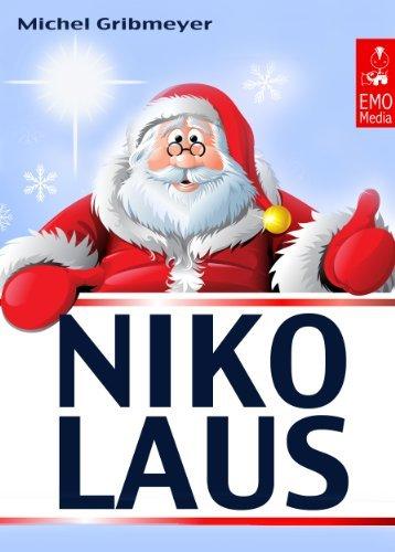 Nikolaus - Alles für einen schönen Nikolaus-Tag: Süße Grüße, interessante Fakten und das beliebte Nikolaus-Lied  by  Michel Gribmeyer