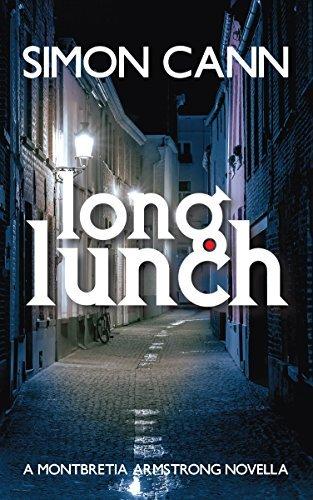 Long Lunch (Montbretia Armstrong Book 2) Simon Cann