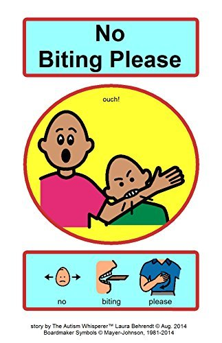 No Biting Please: A Social Story  by  The Autism Whisperer by Laura T. Behrendt