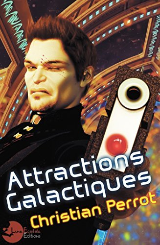 Attractions Galactiques  by  Christian Perrot