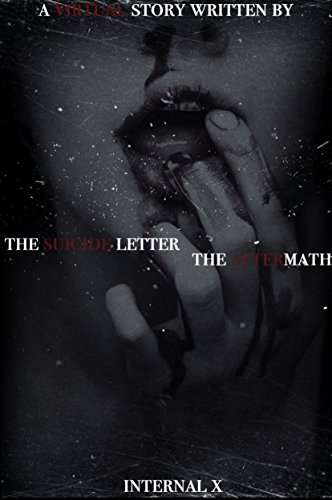 The Suicide Letter/the Aftermath  by  Internal X