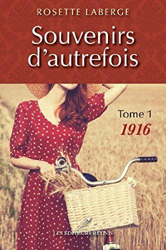 1916 (Souvenirs dautrefois #1)  by  Rosette Laberge