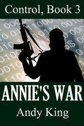 Annies War (Control #3)  by  Andy   King
