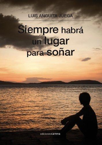 Siempre habrá un lugar para soñar  by  Luis Anguita Juega