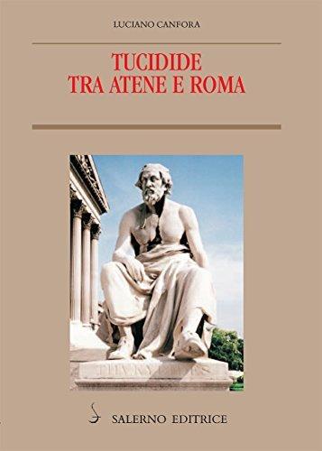 Tucidide tra Atene e Roma  by  Luciano Canfora