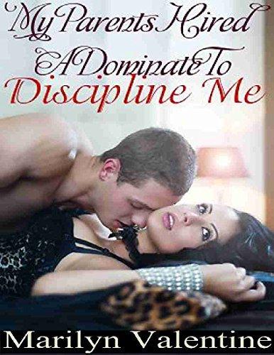 My Parents Hired A Dominate To Discipline Me Mariyln Valentine