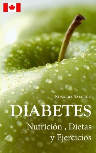 DIABETES Nutrición, Dietas y Ejercicios Rosalba Salcedo