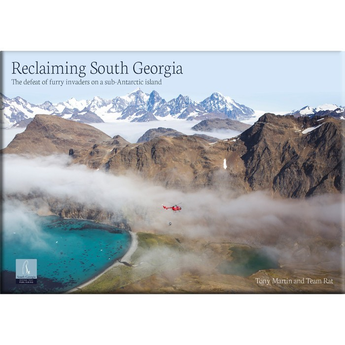 Reclaiming South Georgia: The defeat of furry invaders on a sub-Antarctic island  by  Tony Martin
