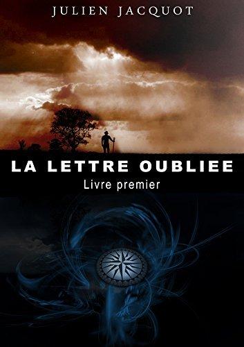 La lettre oubliée: Livre Premier Julien Jacquot