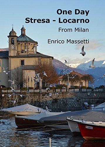 One Day Stresa - Locarno: From Milan (One Day from Milan Book 7)  by  Enrico Massetti